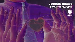 Jordan Burns - I Want U feat. Fluir