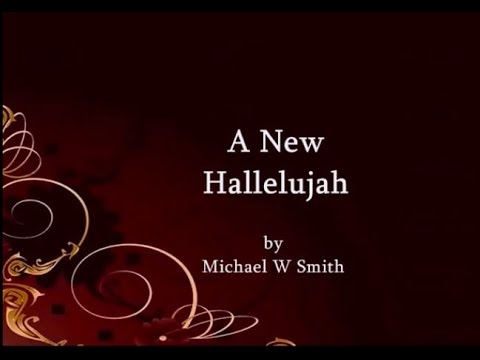 A NEW HALLELUJAH by Michael w Smith w Lyrics YouTube