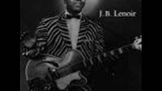 J.B Lenoir - Everybody Wants To Know