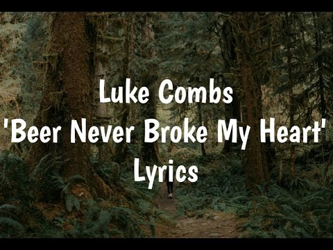 Luke Combs - Beer Never Broke My Heart (Lyrics)🎵