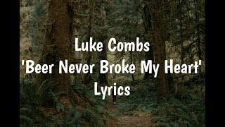 Luke Combs - Beer Never Broke My Heart (Lyrics)🎵 Video