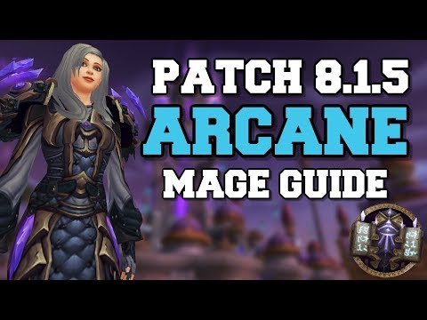 Arcane Mage PvE Guide 8.1.5 | Talents, Rotation & Stats | World Of Warcraft Battle For Azeroth