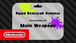 Splatoon 2 - Squid Research Seminar #2: Main Weapons