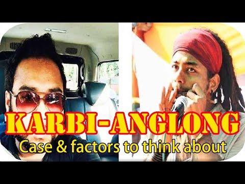 Karbi-Anglong Case & Factors to Think About | The Veg Chicken