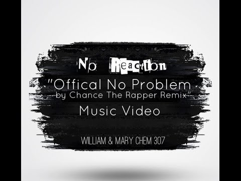"""No Reaction """"Offical No Problem by Chance the Rapper Chemistry Remix"""" Music Video"""