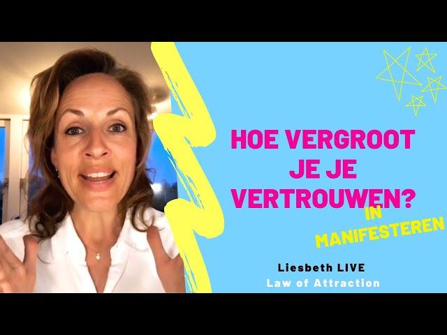 Vertrouwen in manifesteren | Liesbeth LIVE Law of Attraction afl 35