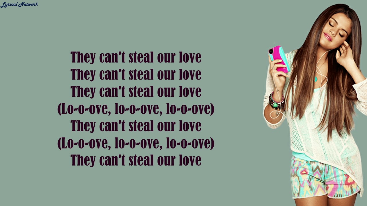 Selena Gomez Ft Justin Bieber Cant Steal Our Love Lyrics Youtube