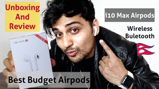 Best Budget Wireless Airpods | TWS i10 Max | Apple Airpods Copy | Unboxing & Review Nepali
