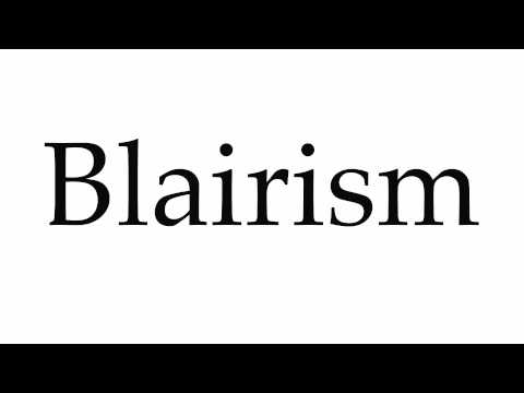 How to Pronounce Blairism