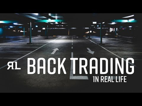 How to Back Trade in Real Life