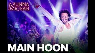 Main hoon full video song | munna michael