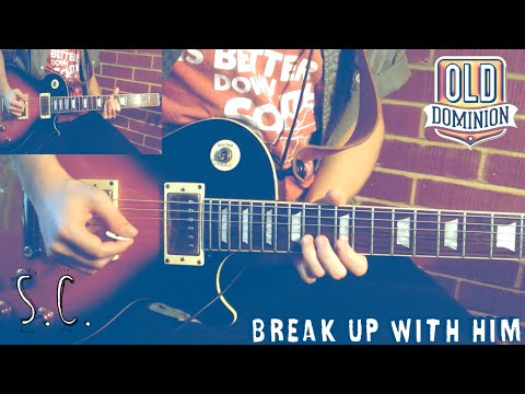 Break Up with Him (Guitar Cover) | Old Dominion