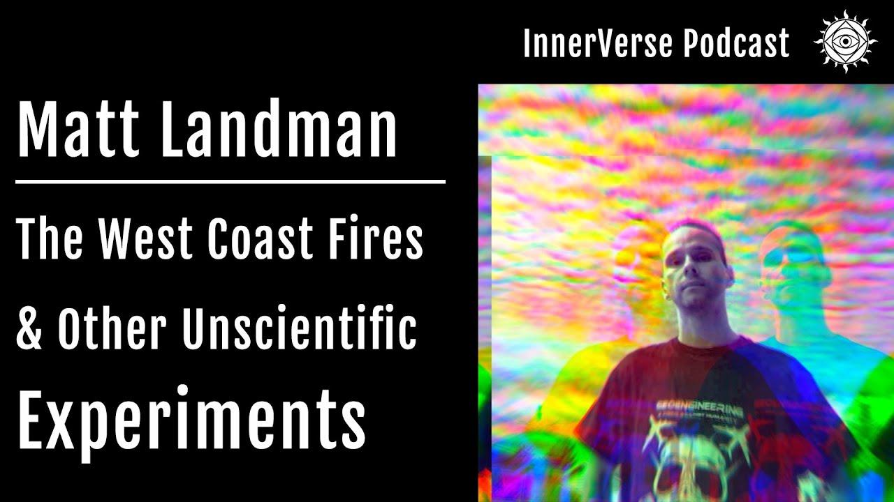 Matt Landman | The West Coast Fires & Other Unscientific Experiments