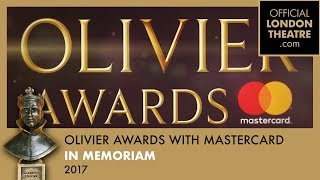 Olivier Awards 2017 with Mastercard - In Memoriam