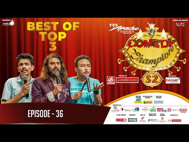 Comedy Champion Season 2 - BEST OF TOP 3    Episode 36