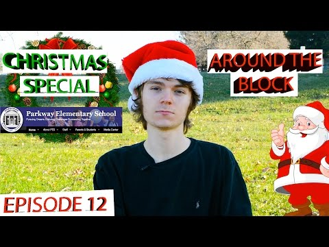 Around The Block w/ Levi Trumbull {Christmas Special} Episode 12 : Parkway Elementary School