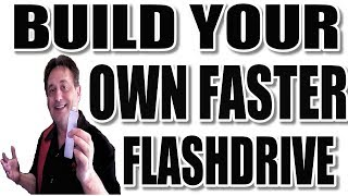 Build The Fastest Most Reliable Flashdrive In 5 Minutes For Less Money!