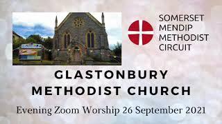 26 September 2021 Glastonbury Methodist Church Evening Zoom Worship