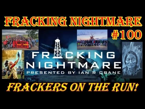 Fracking Nightmare - Episode 100 : A Tribute to ALL who are Standing Up to the Mother-Frackers
