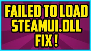 How To Fix Steam Failed To Load Steamui.dll Error 2017 (WORKING) Steam Fatal Error Fix utorial