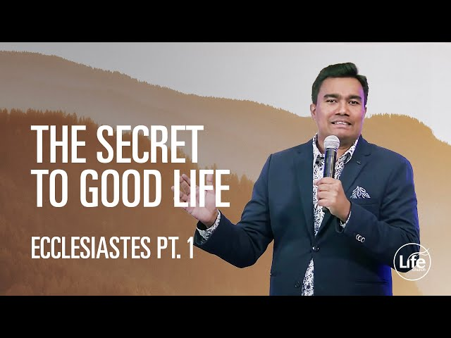 The Secret to Good Life | The Book of Ecclesiastes | Rev Paul Jeyachandran