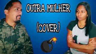 OUTRA MULHER (COVER-PORTA DOS FUNDOS)