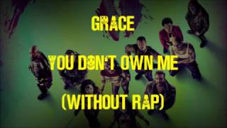 Grace - You Don't Own Me (No rap) - Karaoke + Lyrics Video