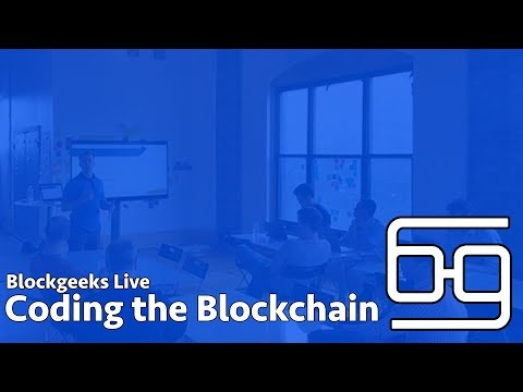 Coding the Blockchain - Blockgeeks Live Workshop (December 7, 2017)