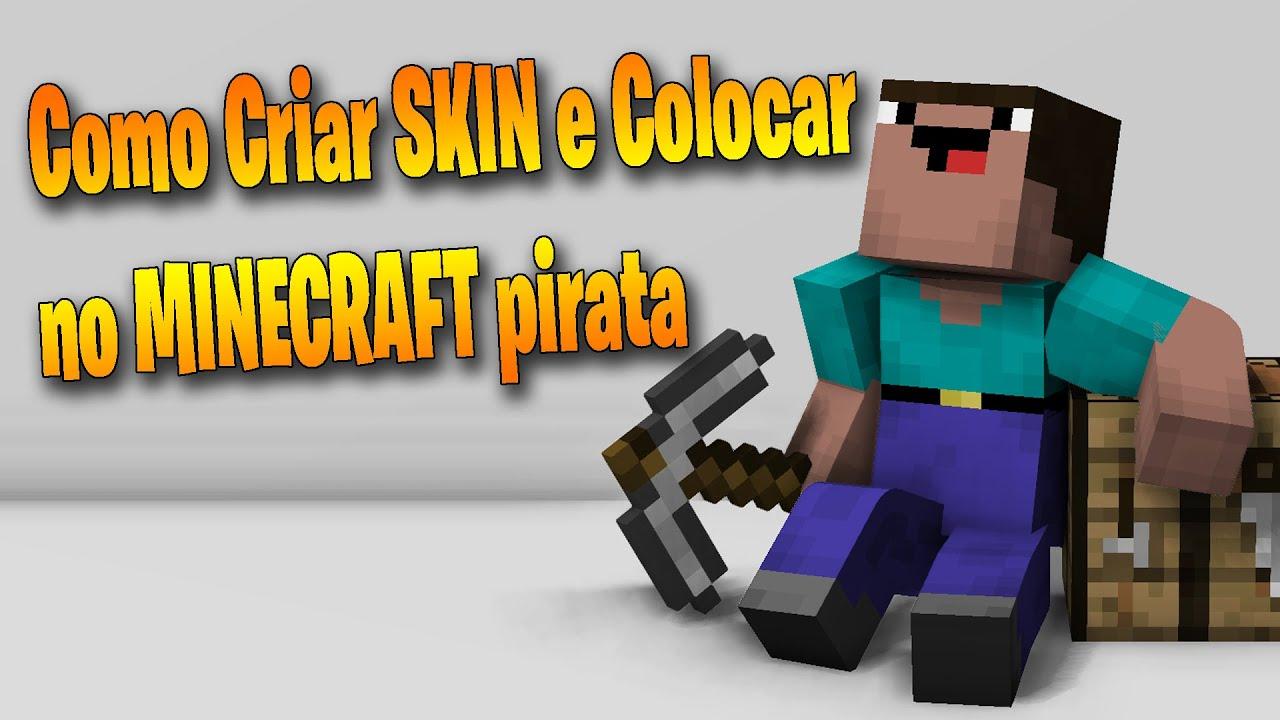 Como Criar Skin e Colocar no MINECRAFT PIRATA !! ( todas as versões )