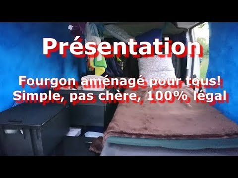 PRESENTATION FOURGON AMENAGE: SIMPLE, PAS CHER, 100% LEGAL