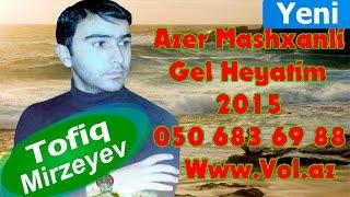 Azer Mashxanli Gel Heyatim