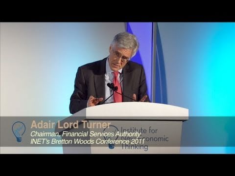 Adair Lord Turner's keynote at INET's Bretton Woods Conference