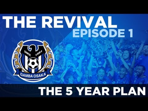 Gamba Osaka: The Revival - Ep.1 The 5 Year Plan | Football Manager 2013