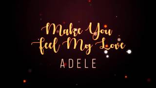 Adele - Make You Feel My Love (Lyrics)