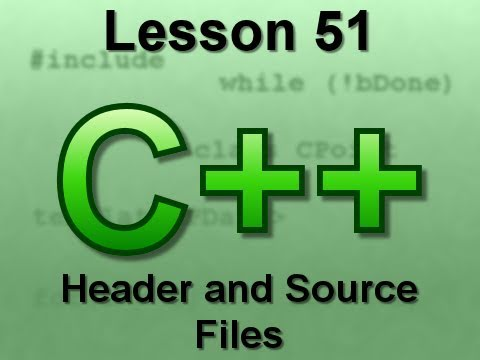 C++ Console Lesson 51: Header and Source Files