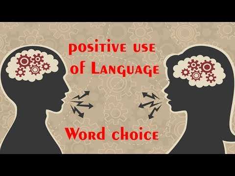 positive use of Language Word choice by Tania Qureshi |Using Positive Language