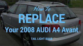 How to replace TAIL LIGHT BULB in 2008 AUDI A4 AVANT (DEALERSHIP)