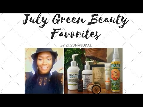 July Beauty Favorites | 100% Natural & Organic Green Beauty + Skin Care Essentials