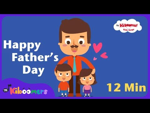 Fathers Day Songs for Kids | Daddy Songs for Children | The Kiboomers