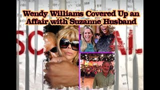 WENDY WILLIAMS COVERED UP AN AFFAIR WITH SUZANNE HUSBAND... AND MUCH MORE!!
