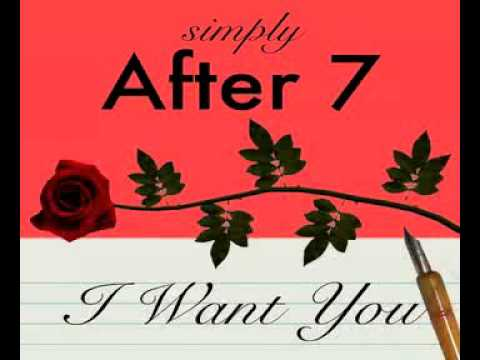 After 7 - I Want You