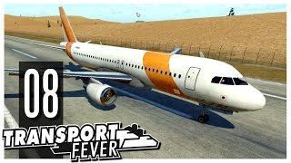 Transport Fever - Ep.08 : Airports & Airplanes!
