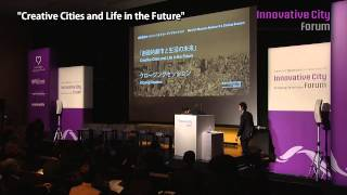 """""""Creative Cities and Life in the Future"""" - Innovative City Forum - Mori Art Museum Session 3"""