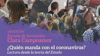 Sesión 8  ¿Quién manda en el coronavirus? Lectura desde la teoría del Estado - Juan Carlos Monedero.