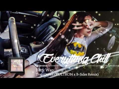 Fetty Wap - Trap Queen (YULTRON x B-Sides Remix)