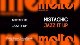 Mistachic - Jazz It Up (Robbie Groove,Andrea Mazzali,Matteo Sala & Peruz Remix)