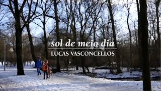 Baixar Lucas Vasconcellos - Clipe Oficial - Sol de Meio Dia