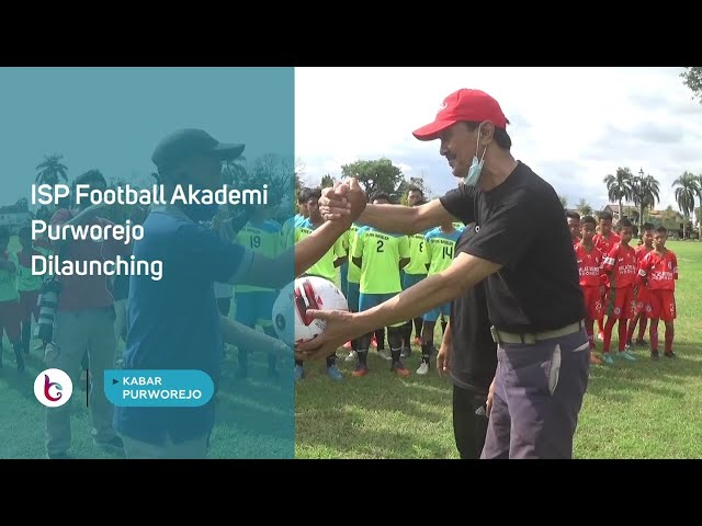 ISP Football Akademi Purworejo Dilaunching