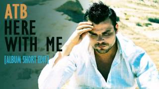 """ATB """"Here with Me"""" [Album Short Edit] 2004 HD"""