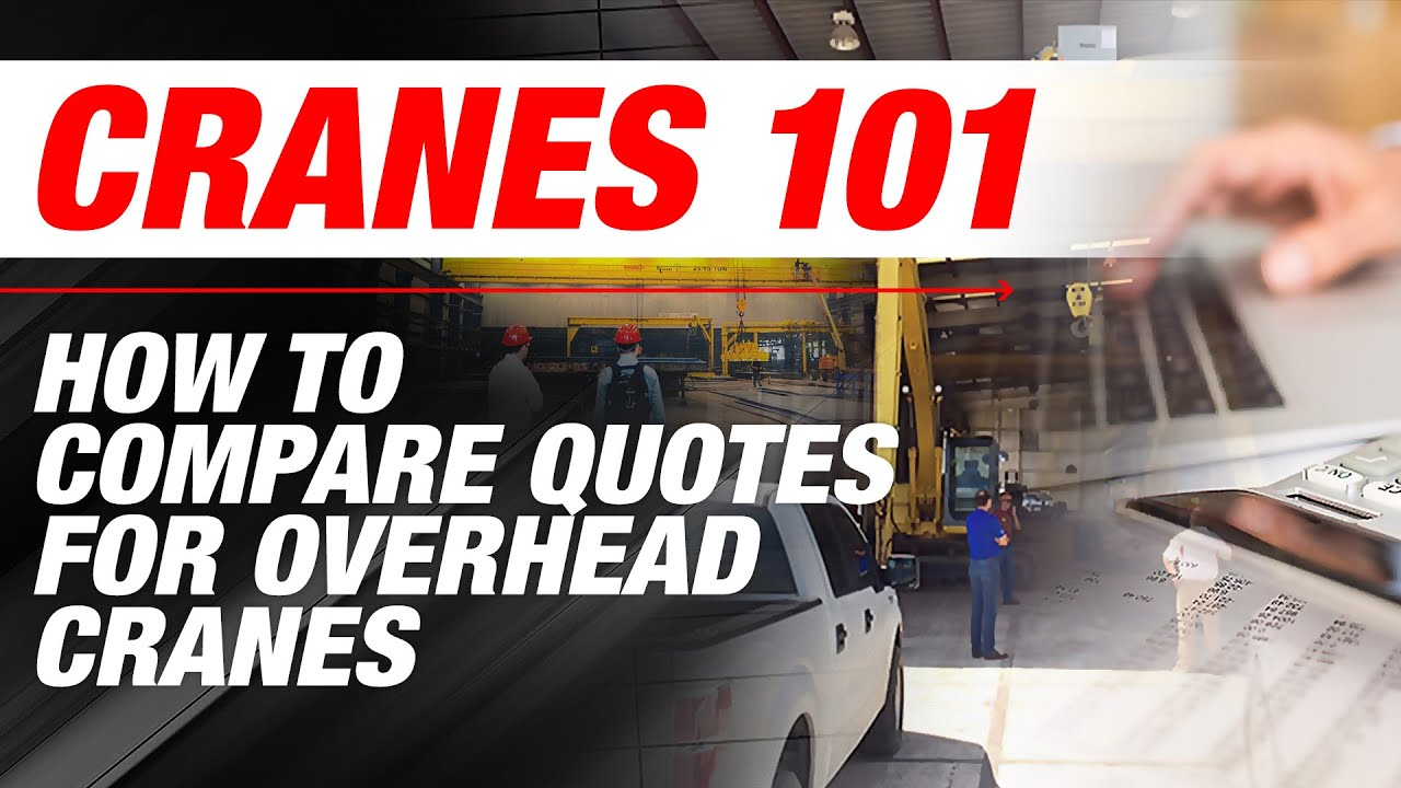 Compare Quotes How To Compare Quotes For Overhead Cranes  Cranes 101  Ep 4